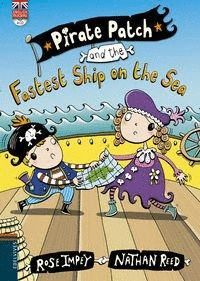 PIRATE PATCH AND THE FASTEST SHIP ON THE SEA