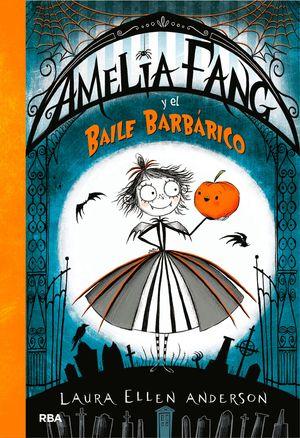 AMELIA FANG 1 AMELIA Y EL BAILE BARBÁRICO