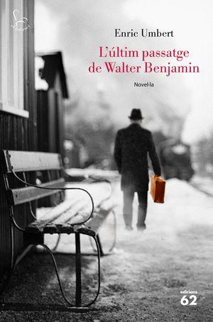L'ÚLTIM PASSATGE DE WALTER BENJAMIN