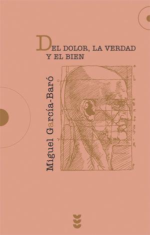 DEL DOLOR, LA VERDAD Y EL BIEN
