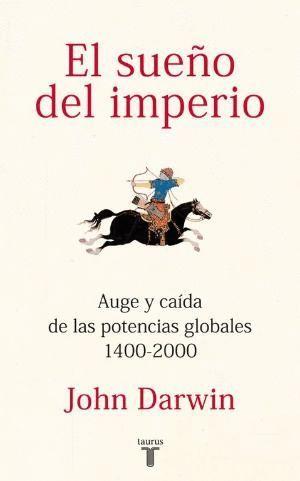EL SUEÑO DEL IMPERIO, 1400-2000