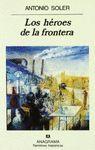 LOS HÉROES DE LA FRONTERA