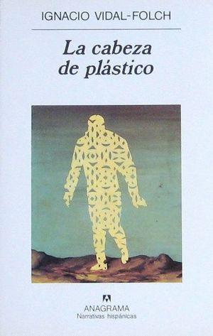 LA CABEZA DE PLÁSTICO