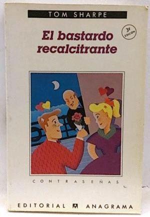 EL BASTARDO RECALCITRANTE