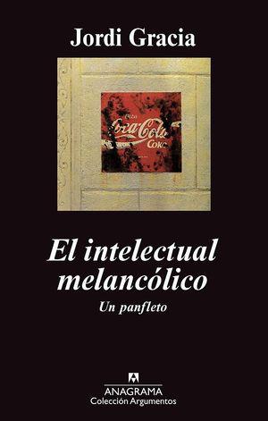 EL INTELECTUAL MELANCÓLICO