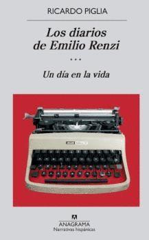 LOS DIARIOS DE EMILIO RENZI 3 UN DÍA EN LA VIDA