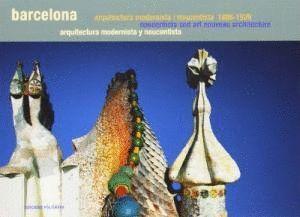 BARCELONA. ARQUITECTURA MODERNISTA I NOUCENTISTA 1888-1929