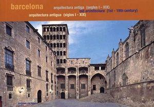 BARCELONA. ARQUITECTURA ANTIGA (SEGLES I - XIX)