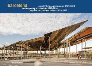 BARCELONA. ARQUITECTURA CONTEMPORÁNEA 1979-2014