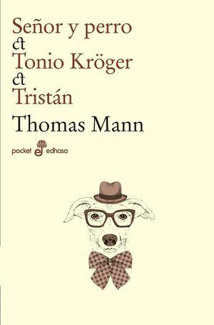 SEÑOR Y PERRO; TONIO KRÜGER; TRISTAN