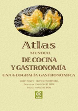 ATLAS MUNDIAL DE COCINA Y GASTRONOMÍA