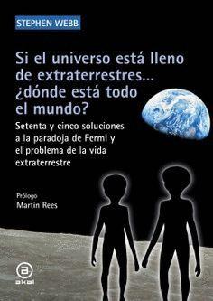 SI EL UNIVERSO ESTÁ LLENO DE EXTRATERRESTRES... ¿DÓNDE ESTÁ TODO EL MUNDO?