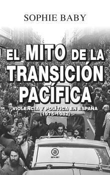 EL MITO DE LA TRANSICIÓN PACÍFICA