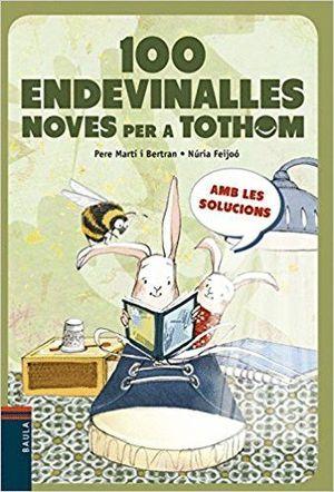 100 ENDEVINALLES NOVES PER A TOTHOM
