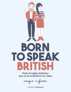 BORN TO SPEAK BRITISH