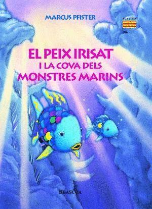 EL PEIX IRISAT I LA COVA DELS MONSTRES MARINS