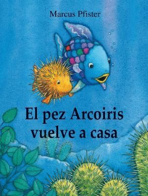 EL PEZ ARCOÍRIS VUELVE A CASA