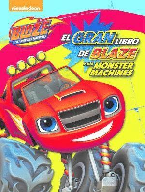 EL GRAN LIBRO DE BLAZE Y LOS MONSTER MACHINES