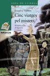CINC VIATGES PEL MISTERI