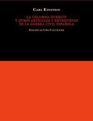 LA COLUMNA DURRUTI Y OTROS ARTÍCULOS DE LA GUERRA CIVIL ESPAÑOLA