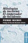 MITOLOGÍAS DE INVIERNO / EL EMPERADOR DE OCCIDENTE