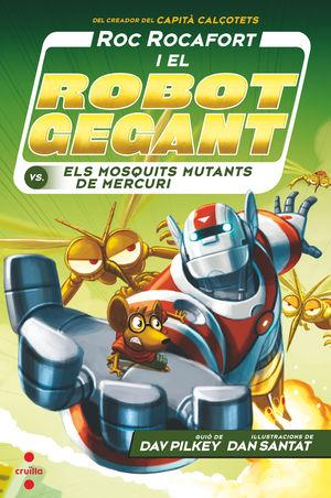 ROC ROCAFORT I EL ROBOT GEGANT CONTRA ELS MOSQUITS MUTANTS DE MERCURI