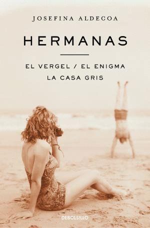 HERMANAS; EL VERGEL; EL ENIGMA; LA CASA GRIS