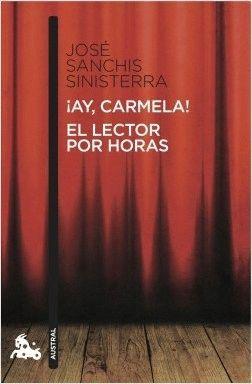 ¡AY, CARMELA!; EL LECTOR POR HORAS