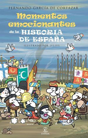 MOMENTOS EMOCIONANTES DE LA HISTORIA DE ESPAÑA