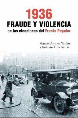 1936: FRAUDE Y VIOLENCIA EN LAS ELECCIONES DEL FRENTE POPULAR
