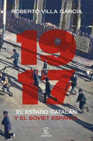 1917, EL ESTADO CATALÁN Y EL SOVIET ESPAÑOL
