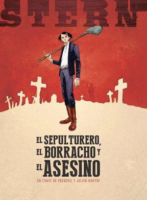 EL SEPULTURERO, EL BORRACHO Y EL ASESINO