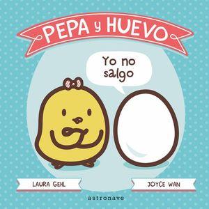 PEPA Y HUEVO ¡YO NO SALGO!