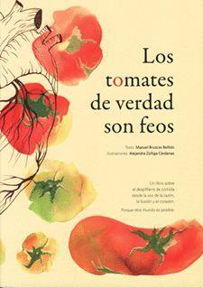 LOS TOMATES DE VERDAD SON FEOS