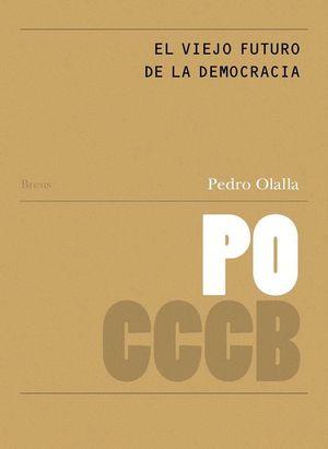 EL VIEJO FUTURO DE LA DEMOCRACIA