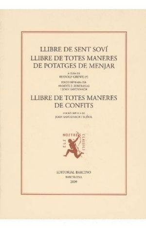 LLIBRE DE SENT SOVÍ; LLIBRE DE TOTES MANERES DE POTATGES DE MENJAR ; LLIBRE DE