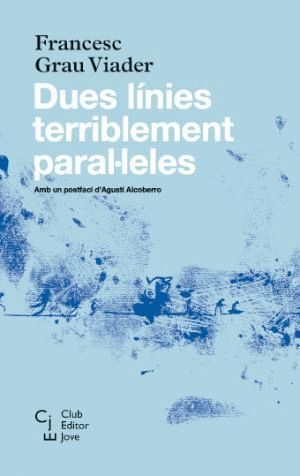 DUES LÍNIES TERRIBLEMENT PARAL·LELES