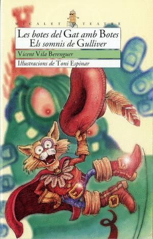 LES BOTES DEL GAT AMB BOTES; ELS SOMNIS DE GULLIVER