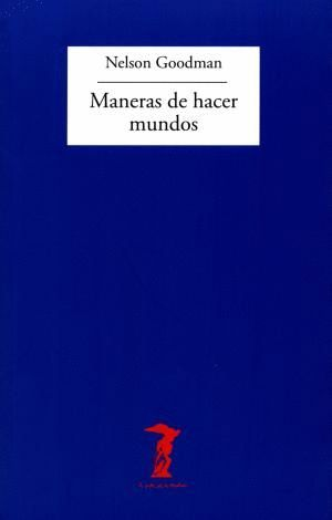 MANERAS DE HACER MUNDOS