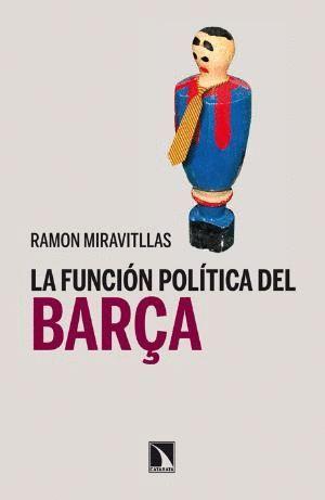 LA FUNCIÓN POLÍTICA DEL BARÇA