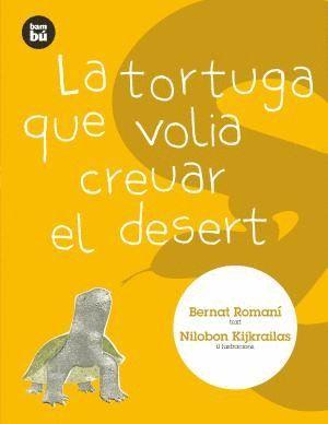 LA TORTUGA QUE VOLIA CREUAR EL DESERT