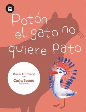 POTÓN EL GATO NO QUIERE PATO