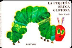 LA PEQUEÑA ORUGA GLOTONA (PEQUEÑA)