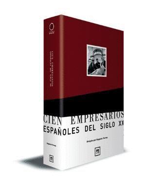 CIEN EMPRESARIOS ESPAÑOLES DEL SIGLO XX