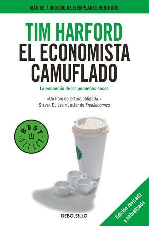EL ECONOMISTA CAMUFLADO (EDICIÓN REVISADA Y ACTUALIZADA)
