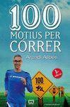 100 MOTIUS PER CÓRRER
