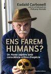 ENS FAREM HUMANS?