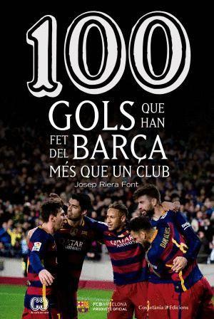100 GOLS QUE HAN FET AL BARÇA MÉS QUE UN CLUB