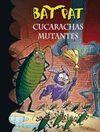 CUCARACHAS MUTANTES