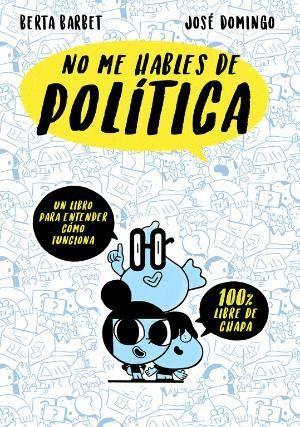 NO ME HABLES DE... POLITICA